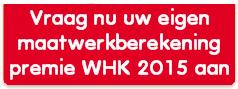 maatwerkberekening premie Whk 2015